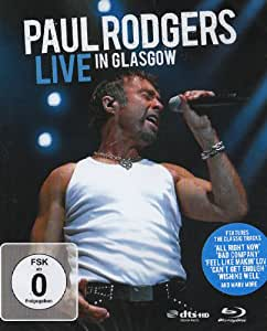 Paul Rodgers - Live in Glasgow [Blu-ray]