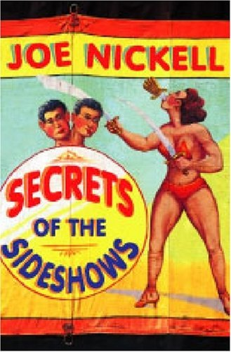 Secrets of the Sideshows by Joe Nickell (2008-09-26)