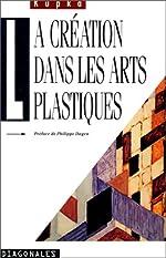 La Création dans les arts plastiques de Frantisek Kupka