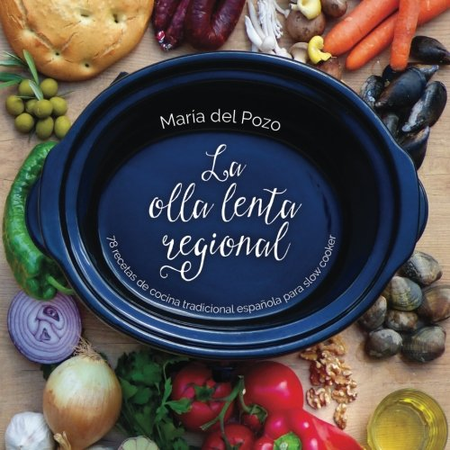 La olla lenta regional: 78 recetas de cocina tradicional española para slow cooker par María del Pozo Valdehita