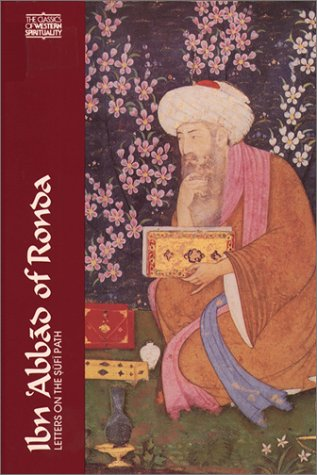 Ibn 'Abbad of Ronda: Letters on the Sufi Path (Classics of Western Spirituality Series)