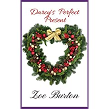 Darcy's Perfect Present: A Short Pride & Prejudice Variation