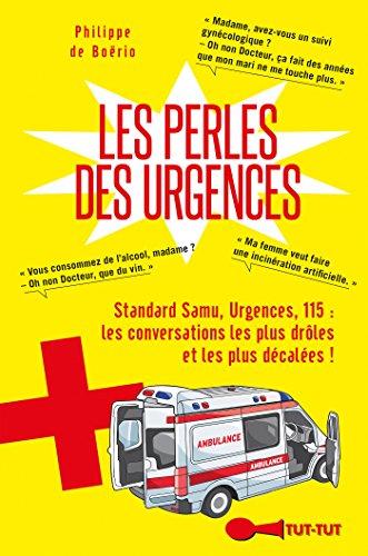 Les perles des urgences: Standard Samu, Urgences, 115 : les conversations les plus drôles et les plus décalées !