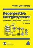Regenerative Energiesysteme: Technolgie - Berechnung - Simulation - Volker Quaschning