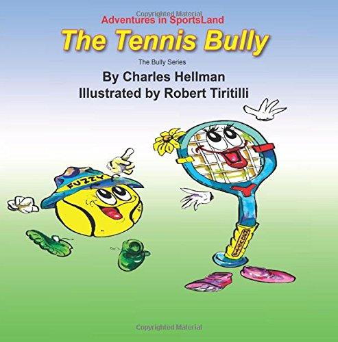 The Tennis Bully: Volume 5 por Charles S Hellman