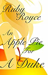 An Apple Pie for a Duke - A very romantic Comedy (Delicious Regency Book 1)