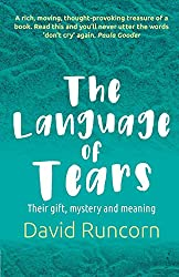 The Language of Tears: Their gift, mystery and meaning