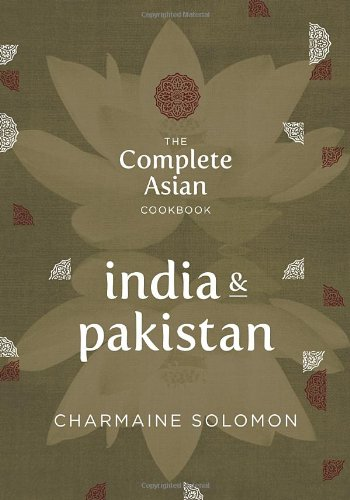 Complete Asian Cookbook Series: India & Pakistan