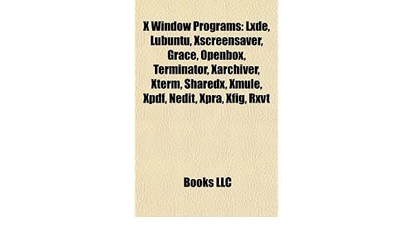 X Window Programs: X11vnc, XScreenSaver, Grace, Terminator