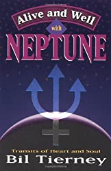 Alive and Well with Neptune: Transits of Heart and Soul by Bil Tierney (1999-11-08)