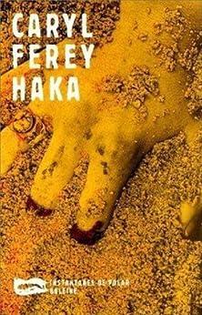 Haka (Saga Maorie) par [Ferey, Caryl]