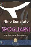 Scarica Libro Spogliarsi Un prete un uomo il sesso l amore (PDF,EPUB,MOBI) Online Italiano Gratis