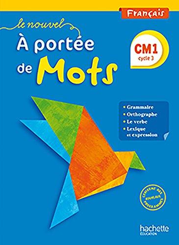 Français CM1 Le nouvel A portée de mots : Livre de l'élève par Jean-Claude Lucas, Janine Lucas, Robert Meunier
