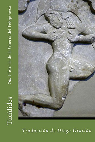 Historia de la Guerra del Peloponeso: Traducción de Diego Gracián por Tucídides