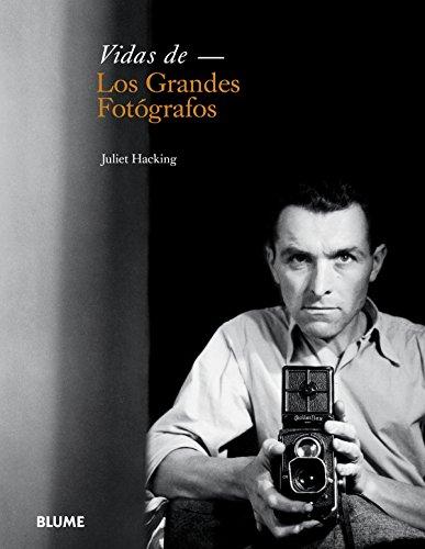 Vidas de los grandes fotógrafos por Juliet Hacking