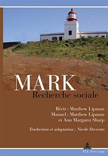Mark: Recherche Sociale: Recit: Matthew Lipman / Manuel: Matthew Lipman Et Ann Margaret Sharp / Traduction Et Adaptation: Nicole Decostre par Nicole Decostre