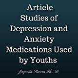 Best Anxiety Medications - Studies of Depression and Anxiety Medications Used Review