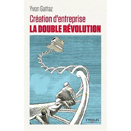 Création d'entreprise - La double révolution