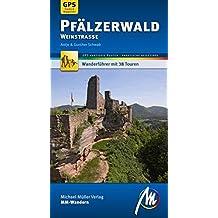Pfälzerwald - Deutsche Weinstrasse MM-Wandern: Wanderführer mit GPS gestützen Wanderungen.