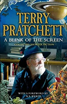 A Blink of the Screen: Collected Short Fiction by [Pratchett, Terry]