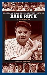 Babe Ruth: A Biography (Baseball's All-Time Greatest Hitters) by Wayne Stewart (2006-07-30)