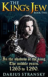 The King's Jew. Book Two: In the shadow of the king. The middle years. 1265 to 1274.
