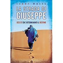 La Strada di Giuseppe (Italian Edition)