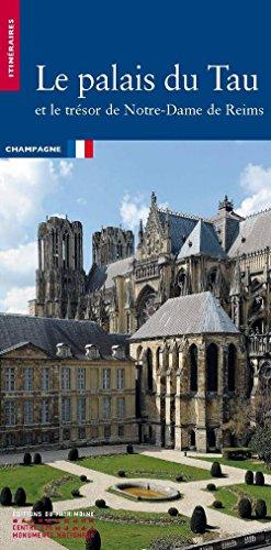 Le Palais du Tau et le trsor de Notre-Dame de Reims