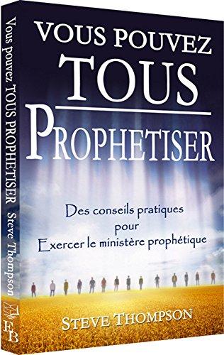 VOUS POUVEZ TOUS PROPHETISER