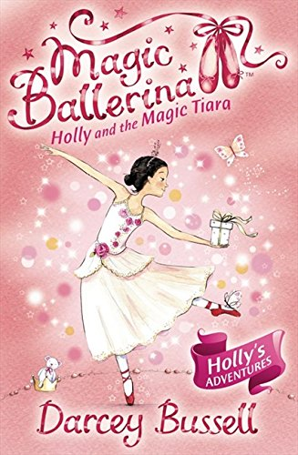Holly and the Magic Tiara (Magic Ballerina, Book 15) por Darcey Bussell