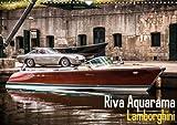 Riva Aquarama Lamborghini (Wall Calendar 2018 DIN A3 Landscape): The Lamborghini Riva Aquarama is the fastest Aquarama b