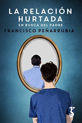 La relación hurtada (Miscelánea) por Francisco Peñarrubia