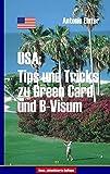 USA: Tips und Tricks zu Greencard und B-Visum - Antonio Elster