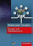 Elektronik Tabellen: Energie- und Gebäudetechnik: Tabellenbuch