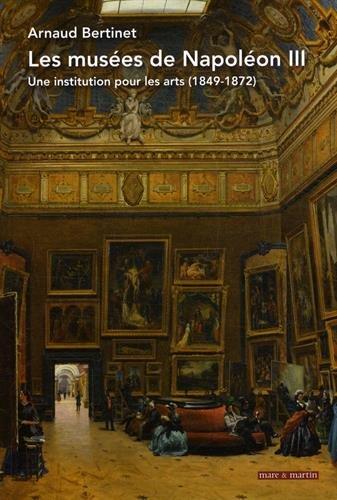 Les musées de Napoléon III : Une institution pour les arts (1849-1872)