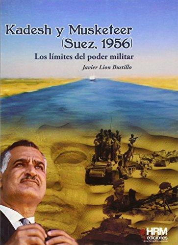 Kadesh y Musketeer (Suez, 1956): Los límites del poder militar (H de Historia)