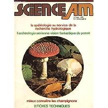 SCIENCE AM - N°5/AVRIL 1978 - La spéléologie au service de la recherche hydrologique, l'archéologie aérienne vision fantasitique du passé, mieux connaitre les champignons - 2 fiches techniques.