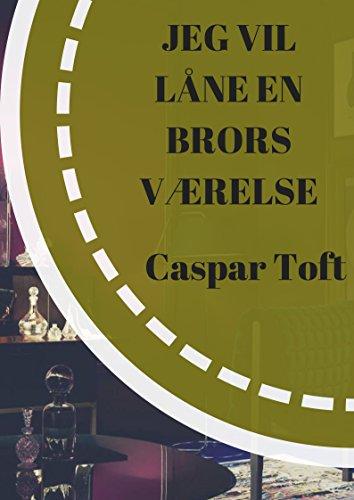 Jeg vil låne en brors værelse (Danish Edition)