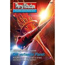 """Perry Rhodan 2877: Der verheerte Planet (Heftroman): Perry Rhodan-Zyklus """"Sternengruft"""" (Perry Rhodan-Erstauflage)"""