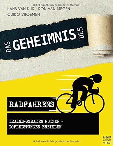 Preisvergleich Produktbild Das Geheimnis des Radfahrens: Trainingsdaten nutzen - Topleistungen erzielen