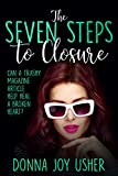 The Seven Steps to Closure (English Edition) von Donna Joy Usher