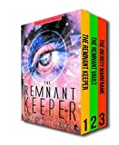 The Tombs Rising Series: Books 1-3: The Remnant Keeper, The Remnant Vault, The Infinity Mainframe (The Tombs Rising Boxset)