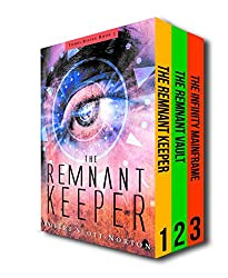 The Tombs Rising Series: Books 1-3: The Remnant Keeper, The Remnant Vault, The Infinity Mainframe (The Tombs Rising Boxset Book 1)