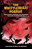 The Whistlebrass Horror (Whistlebrass Mysteries) by Briar Lee Mitchell (2015-10-27)