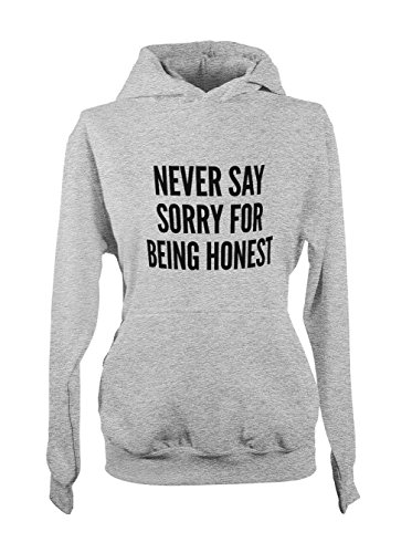 Never Say Sorry For Being Honest Motivation Femme Capuche Sweatshirt Gris