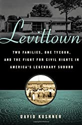 Levittown: Two Families, One Tycoon, and the Fight for Civil Rights in America's Legendary Suburb by David Kushner (2009-02-03)