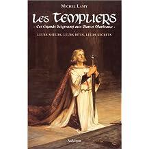 Les Templiers : ces grands seigneurs aux blancs manteaux