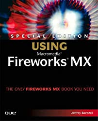Using Fireworks X, w. CD-ROM: Special Edition (Special Edition Using)