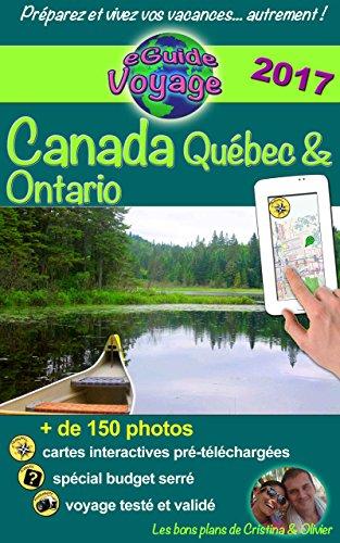 eGuide Voyage : Canada - Québec et Ontario: Parcourez ce récit de voyage plein de photos, préparez votre voyage et découvrez deux superbes provinces ! par Cristina Rebière