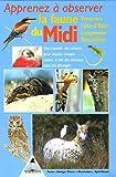 Apprenez à observer la faune du Midi : Provence, Côte d'Azur, Languedoc, Roussillon